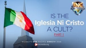"""Iglesia Ni Cristo flag blowing in the wind with chapel steeple in the background. Text overlay: """"Is the Iglesia Ni Cristo a cult? Part I"""""""
