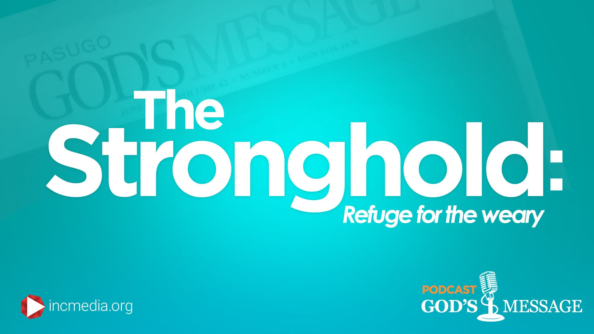The Stronghold: Refuge of the weary God's Message Podcast