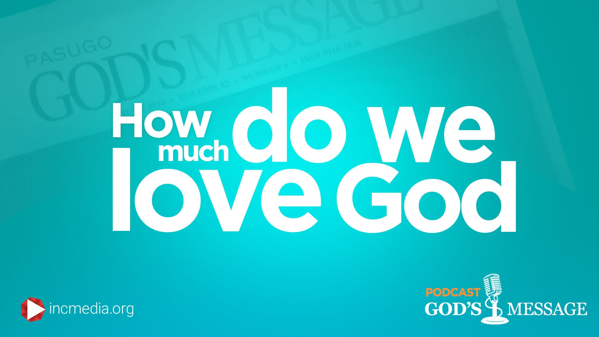 How much do we love God God's Message Podcast