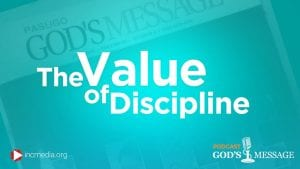 The Value of DisciplineGod's Message Podcast
