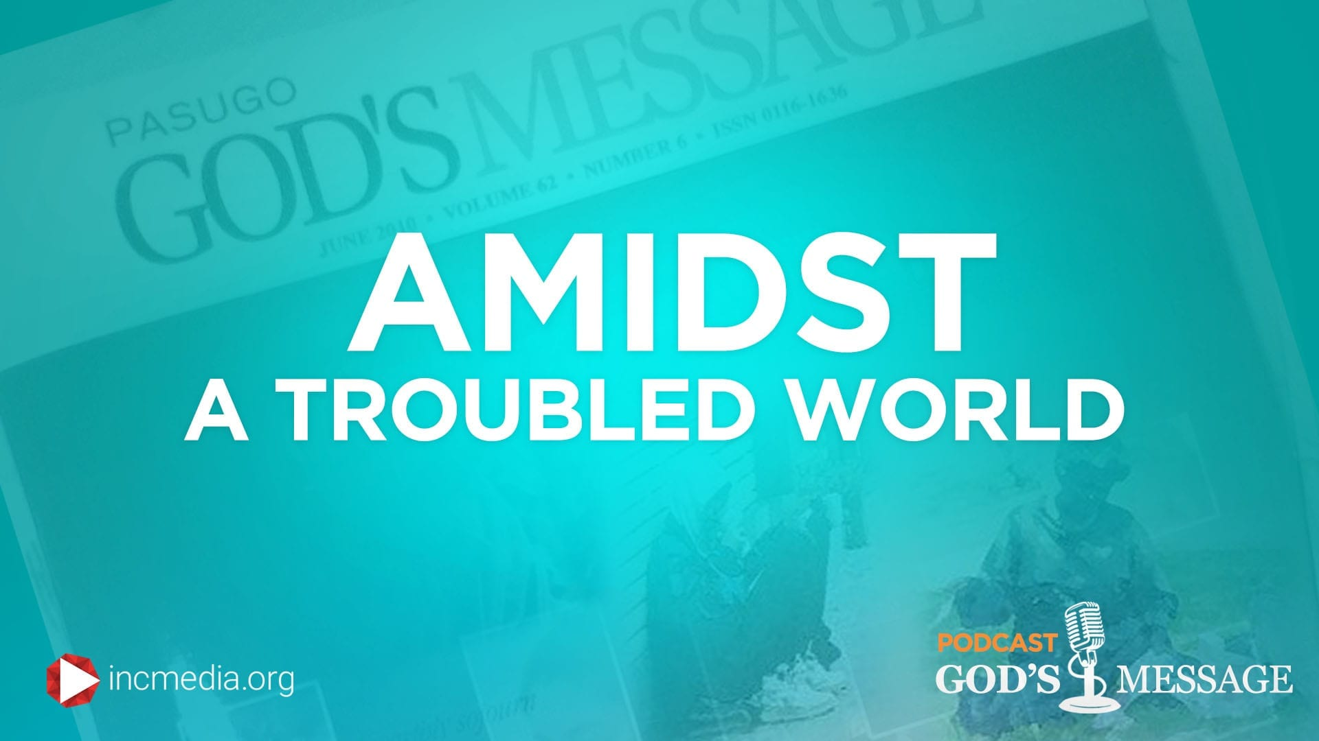 Amidst a troubled world God's Message Podcast
