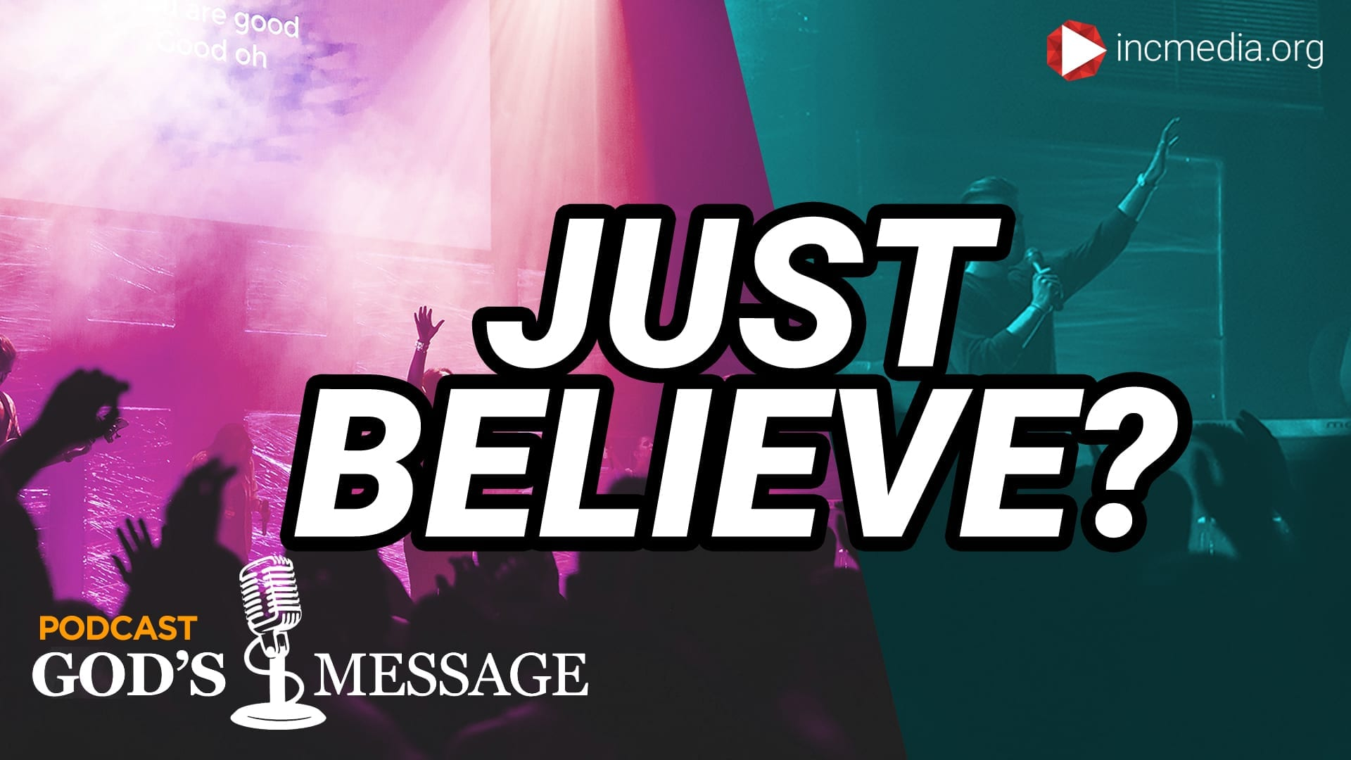 """Religious concert with overlay text of """"Just Believe?"""""""