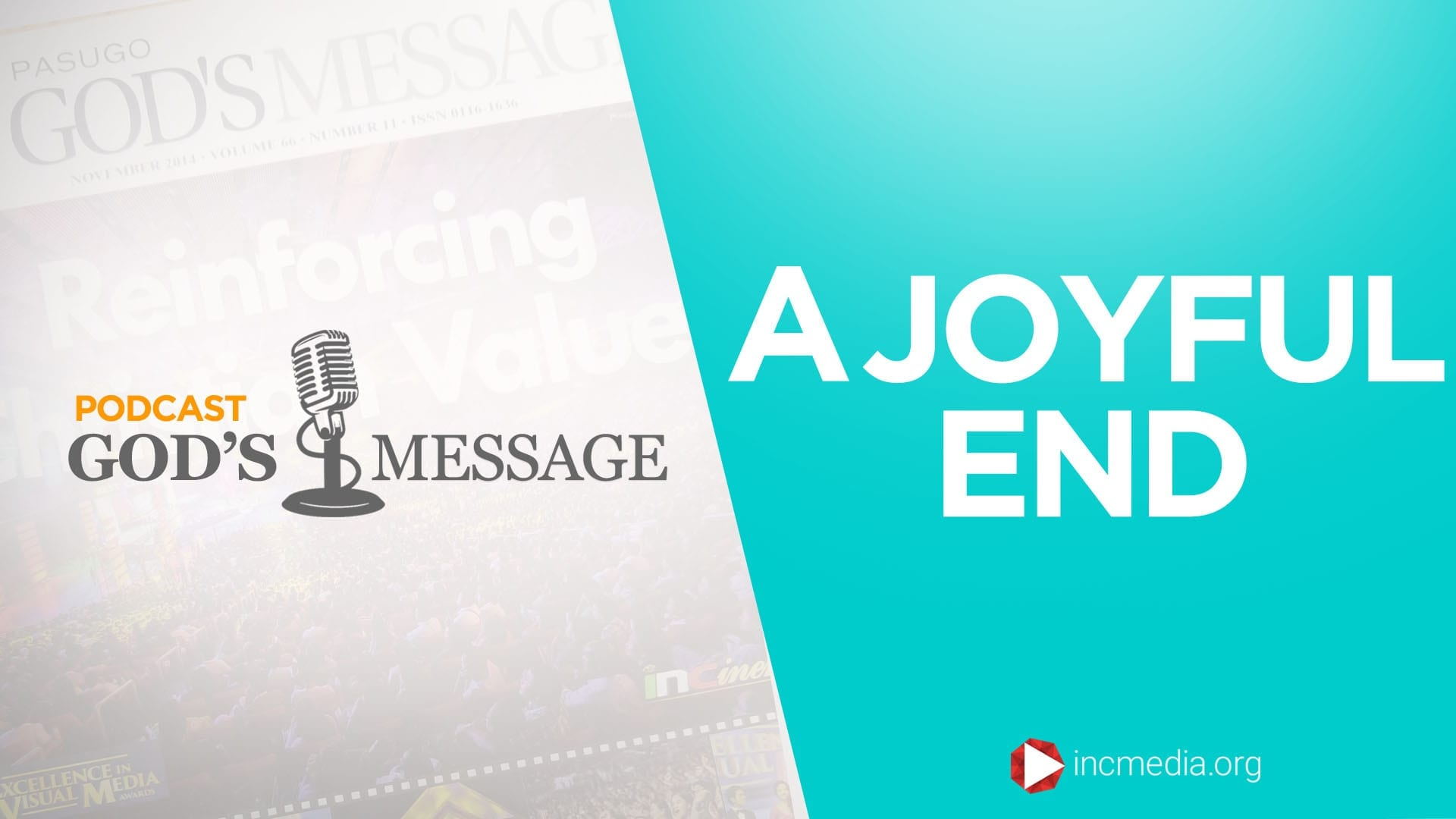"""God's Message Podcast background with overlay text of """"A joyful end"""""""