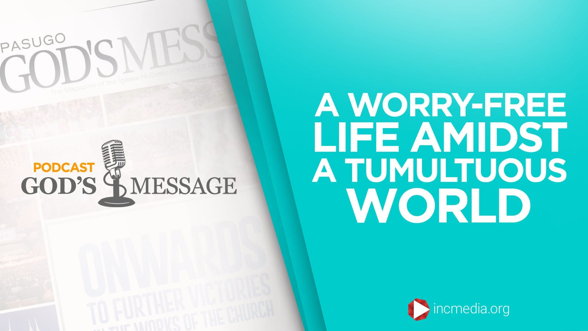 """God's Message Podcast background with text """"A worry-free life amidst a tumultuos world"""