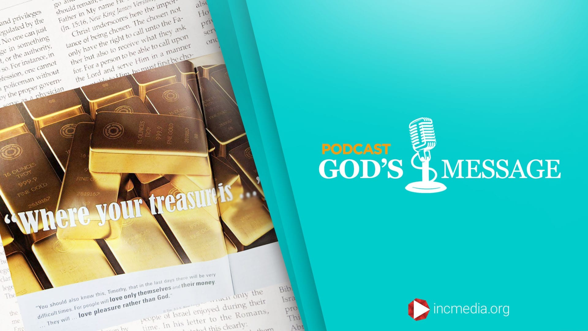 """God's Message Podcast background with overlay text of """"Where your treasure is..."""""""