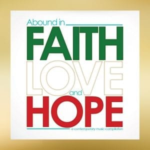 """White background with gold border with text overlay: """"Abound in faith love and hope, a contemporary music compilation"""""""