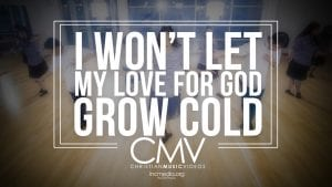 """Dancers in position with vignette effect and text overlay: """"I WON'T LET MY LOVE FOR GOD GROW COLD"""""""