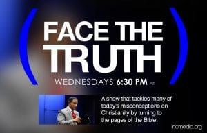 FACE THE TRUTH WEDNESDAYS 6:30 pm