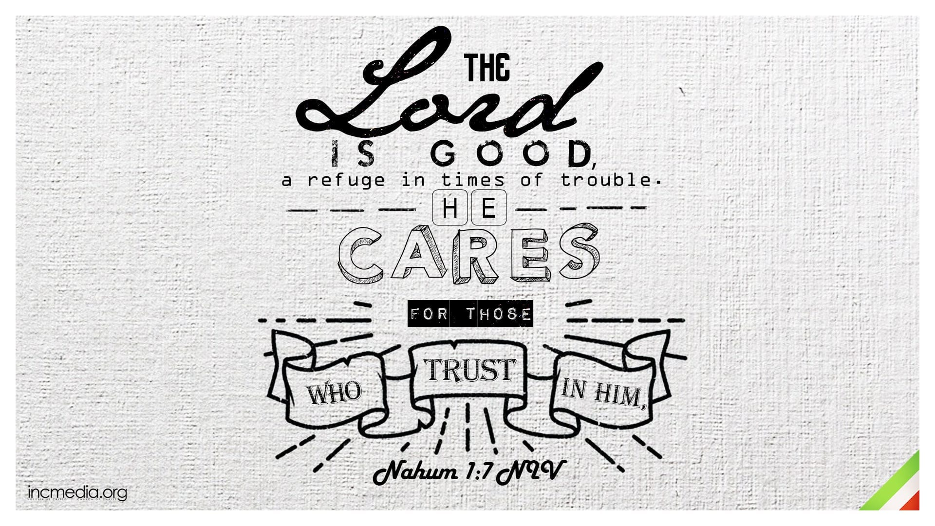 """Nahum 1:7 verse graphic """"The Lord is good, a refuge in times of trouble. He cares for those who trust in Him."""""""