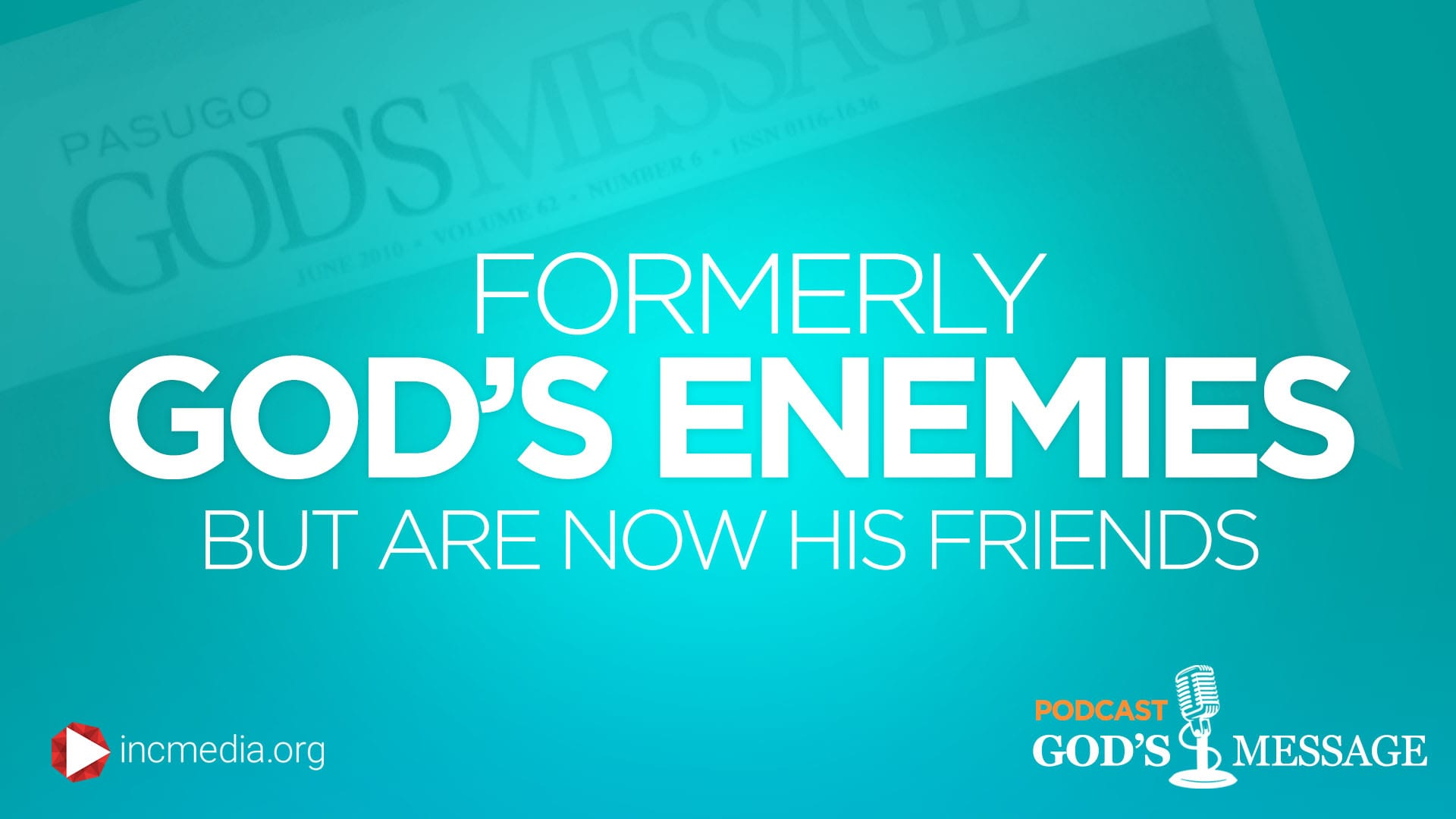 """text graphic: """"Formerly God's enemies but are now his friends"""""""